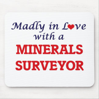 Madly in love with a Minerals Surveyor Mouse Pad