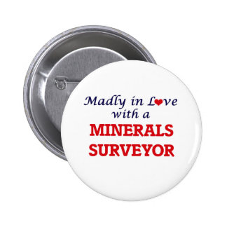 Madly in love with a Minerals Surveyor Pinback Button
