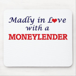 Madly in love with a Moneylender Mouse Pad