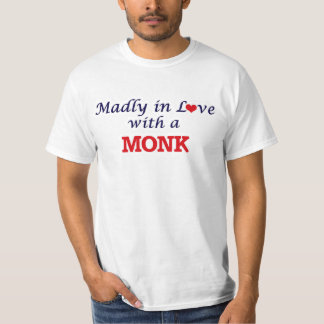 Madly in love with a Monk T-Shirt