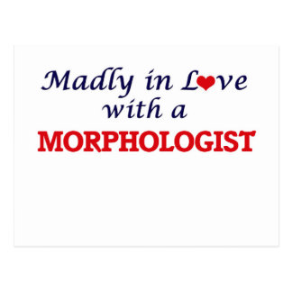 Madly in love with a Morphologist Postcard
