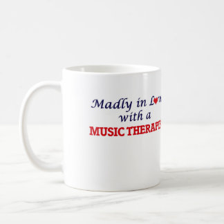 Madly in love with a Music Therapist Coffee Mug