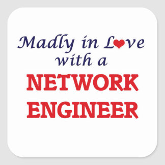 Madly in love with a Network Engineer Square Sticker