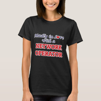 Madly in love with a Network Operator T-Shirt