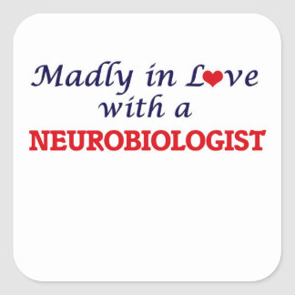 Madly in love with a Neurobiologist Square Sticker