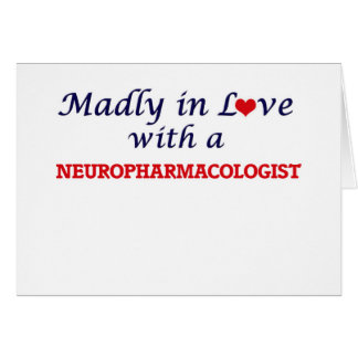 Madly in love with a Neuropharmacologist Card