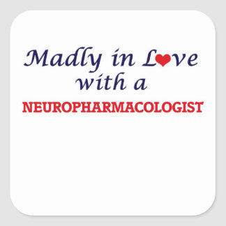 Madly in love with a Neuropharmacologist Square Sticker
