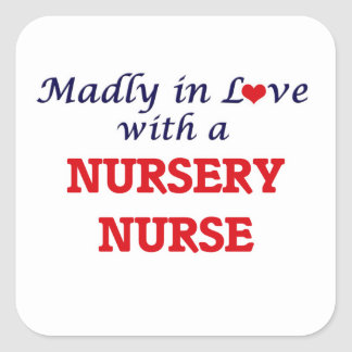 Madly in love with a Nursery Nurse Square Sticker