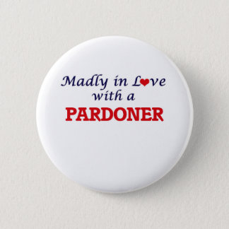 Madly in love with a Pardoner Button