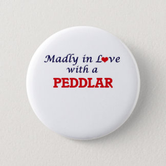 Madly in love with a Peddlar Pinback Button
