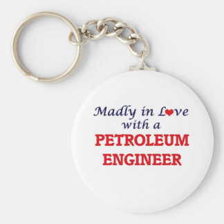 Madly in love with a Petroleum Engineer Keychain