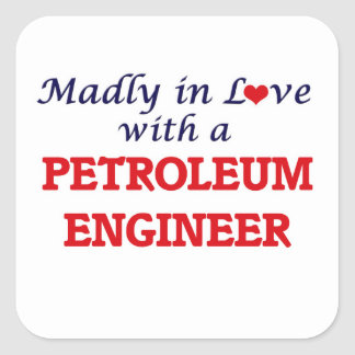 Madly in love with a Petroleum Engineer Square Sticker