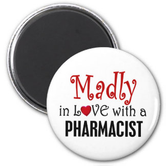 Madly In Love With A Pharmacist 2 Inch Round Magnet