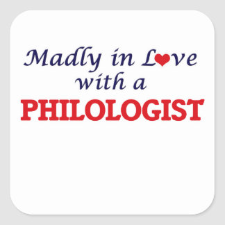 Madly in love with a Philologist Square Sticker