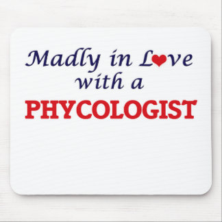 Madly in love with a Phycologist Mouse Pad
