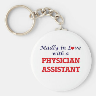 Madly in love with a Physician Assistant Keychain