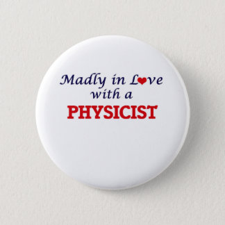 Madly in love with a Physicist Button