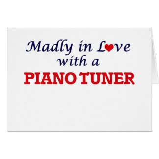 Madly in love with a Piano Tuner Card