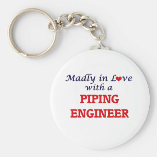 Madly in love with a Piping Engineer Keychain