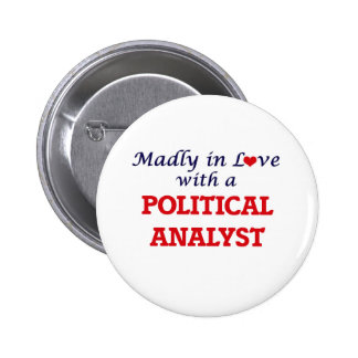 Madly in love with a Political Analyst Button
