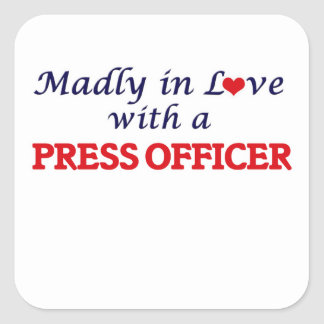 Madly in love with a Press Officer Square Sticker