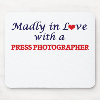 Madly in love with a Press Photographer Mouse Pad