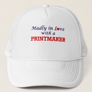 Madly in love with a Printmaker Trucker Hat