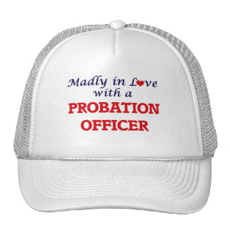 Madly in love with a Probation Officer Trucker Hat
