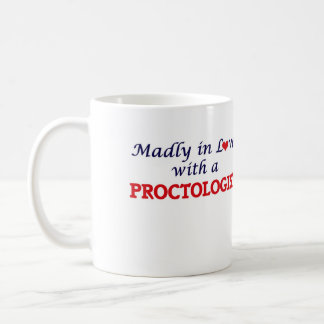 Madly in love with a Proctologist Coffee Mug