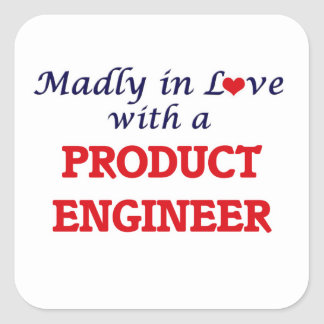 Madly in love with a Product Engineer Square Sticker