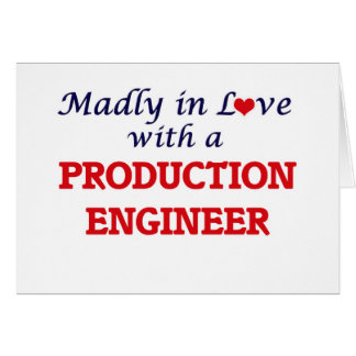 Madly in love with a Production Engineer Card