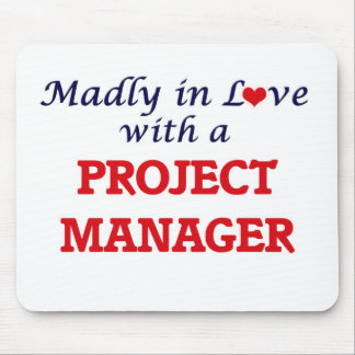 Madly in love with a Project Manager Mouse Pad