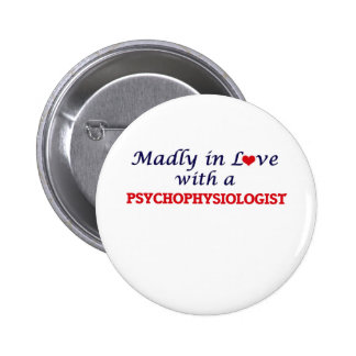 Madly in love with a Psychophysiologist Pinback Button