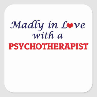 Madly in love with a Psychotherapist Square Sticker