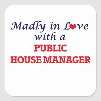 Madly in love with a Public House Manager Square Sticker