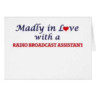 Madly in love with a Radio Broadcast Assistant Card