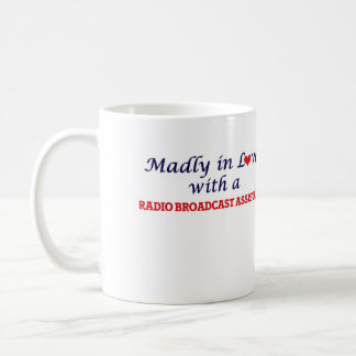 Madly in love with a Radio Broadcast Assistant Coffee Mug