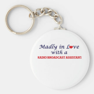 Madly in love with a Radio Broadcast Assistant Keychain