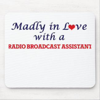 Madly in love with a Radio Broadcast Assistant Mouse Pad