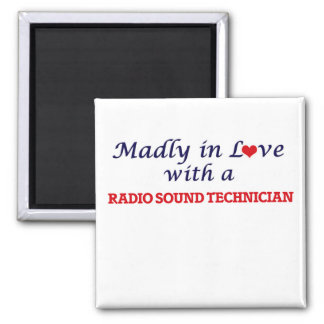 Madly in love with a Radio Sound Technician 2 Inch Square Magnet