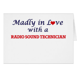 Madly in love with a Radio Sound Technician Card