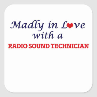 Madly in love with a Radio Sound Technician Square Sticker