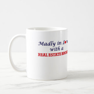 Madly in love with a Real Estate Broker Coffee Mug