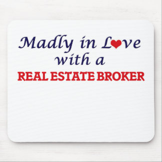 Madly in love with a Real Estate Broker Mouse Pad