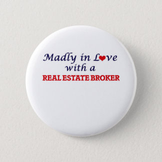 Madly in love with a Real Estate Broker Pinback Button