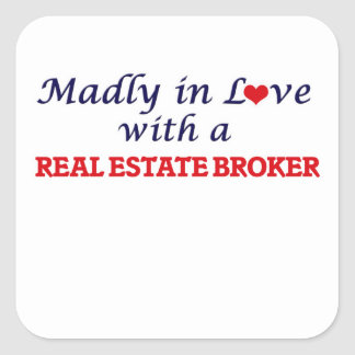 Madly in love with a Real Estate Broker Square Sticker