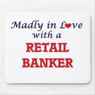 Madly in love with a Retail Banker Mouse Pad