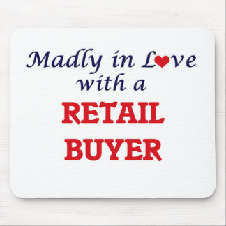 Madly in love with a Retail Buyer Mouse Pad