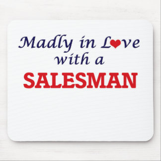Madly in love with a Salesman Mouse Pad