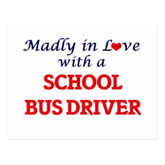 Madly in love with a School Bus Driver Postcard